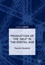 Production of the 'Self' in the Digital Age