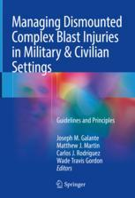 Managing Dismounted Complex Blast Injuries in Military & Civilian Settings