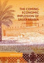 The Coming Economic Implosion of Saudi Arabia