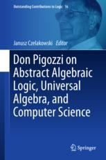Don Pigozzi on Abstract Algebraic Logic, Universal Algebra, and Computer Science