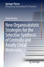 New Organocatalytic Strategies for the Selective Synthesis of Centrally and Axially Chiral Molecules
