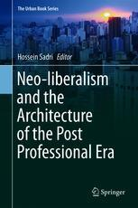 Neo-liberalism and the Architecture of the Post Professional Era