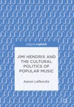 Jimi Hendrix and the Cultural Politics of Popular Music