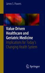 Value Driven Healthcare and Geriatric Medicine