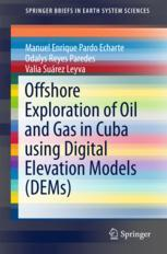 Offshore Exploration of Oil and Gas in Cuba using Digital Elevation Models (DEMs)