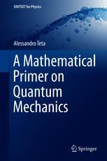 A Mathematical Primer on Quantum Mechanics