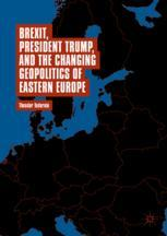 Brexit, President Trump, and the Changing Geopolitics of Eastern Europe