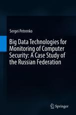Big Data Technologies for Monitoring of Computer Security: A Case Study of the Russian Federation