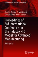 Proceedings of 3rd International Conference on the Industry 4.0 Model for Advanced Manufacturing