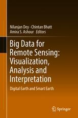 Big Data for Remote Sensing: Visualization, Analysis and Interpretation