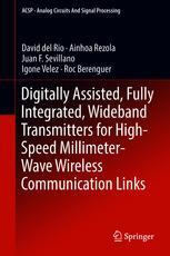 Digitally Assisted, Fully Integrated, Wideband Transmitters for High-Speed Millimeter-Wave Wireless Communication Links