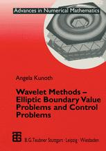 Wavelet Methods — Elliptic Boundary Value Problems and Control Problems