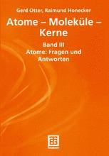 Atome — Moleküle — Kerne
