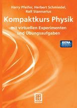 Kompaktkurs Physik mit virtuellen Experimenten und Übungsaufgaben