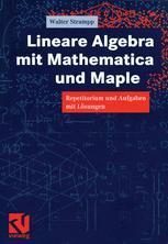 Lineare Algebra mit Mathematica und Maple