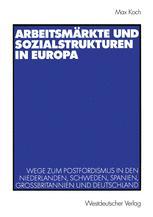 Arbeitsmärkte und Sozialstrukturen in Europa