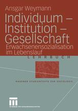 Individuum — Institution — Gesellschaft