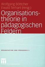 Organisationstheorie in pädagogischen Feldern