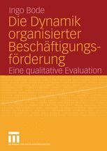Die Dynamik organisierter Beschäftigungsförderung