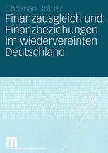 Finanzausgleich und Finanzbeziehungen im wiedervereinten Deutschland
