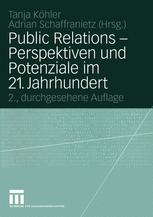 Public Relations — Perspektiven und Potenziale im 21. Jahrhundert