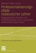 Professionalisierungspfade ostdeutscher Lehrer