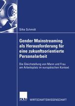 Gender Mainstreaming als Herausforderung für eine zukunftsorientierte Personalarbeit