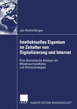 Intellektuelles Eigentum im Zeitalter von Digitalisierung und Internet
