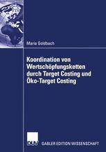 Koordination von Wertschöpfungsketten durch Target Costing und Öko-Target Costing