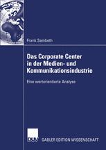 Das Corporate Center in der Medien- und Kommunikationsindustrie