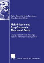 Multi-Criteria- und Fuzzy-Systeme in Theorie und Praxis