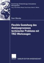 Flexible Gestaltung des Analyseprozesses technischer Probleme mit TRIZ-Werkzeugen