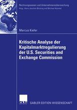 Kritische Analyse der Kapitalmarktregulierung der U.S. Securities and Exchange Commission