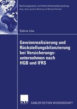 Gewinnrealisierung und Rückstellungsbilanzierung bei Versicherungsunternehmen nach HGB und IFRS