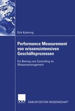 Performance Measurement von wissensintensiven Geschäftsprozessen
