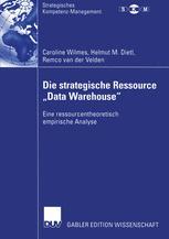 """Die strategische Ressource """"Data Warehouse"""""""