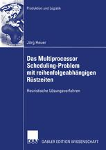 Das Multiprocessor Scheduling-Problem mit reihenfolgeabhängigen Rüstzeiten