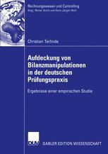 Aufdeckung von Bilanzmanipulationen in der deutschen Prüfungspraxis