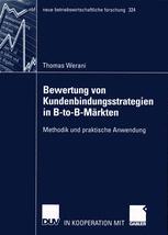 Bewertung von Kundenbindungsstrategien in B-to-B-Märkten