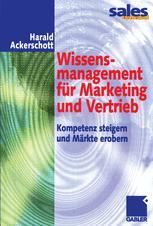 Wissensmanagement für Marketing und Vertrieb