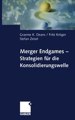 Merger Endgames, Strategien für die Konsolidierungswelle