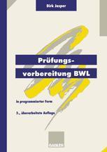 Prüfungsvorbereitung BWL — in programmierter Form