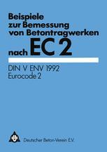 Beispiele zur Bemessung von Betontragwerken nach EC 2