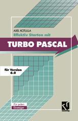 Effektiv Starten mit Turbo Pascal 6.0