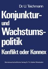 Konjunktur- und Wachstumspolitik — Konflikt oder Konnex