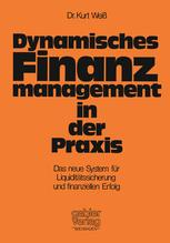 Dynamisches Finanzmanagement in der Praxis