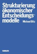 Die Strukturierung ökonomischer Entscheidungsmodelle