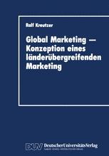 Global Marketing — Konzeption eines länderübergreifenden Marketing