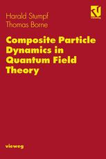 Composite Particle Dynamics in Quantum Field Theory