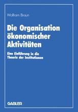 Die Organisation ökonomischer Aktivitäten